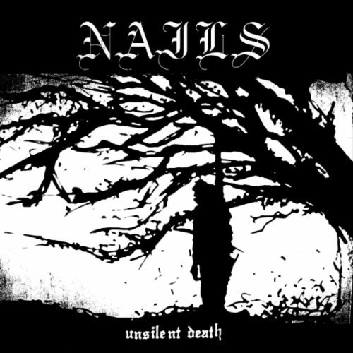 Microreview: Nails, Unsilent Death