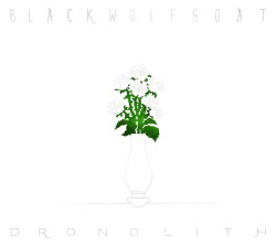 blackwolfgoat, dronolith, cover