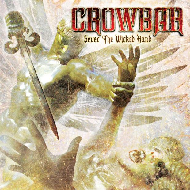 Crowbar, Sever The Wicked Hand